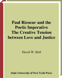 Paul Ricoeur and the Poetic Imperative: The Creative Tension Between Love and Justice (Suny Series in Theology and Continental Thought)