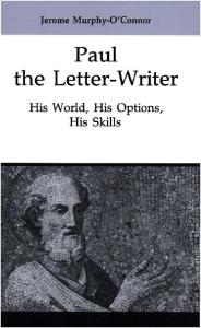 Paul the Letter-Writer. His World, His Options, His Skills