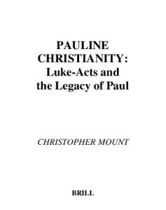 Pauline Christianity: Luke-Acts and the Legacy of Paul (Supplements to Novum Testamentum)