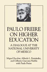 Paulo Freire on higher education: a dialogue at the National University of Mexico