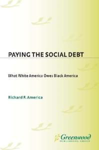 Paying the Social Debt: What White America Owes Black America
