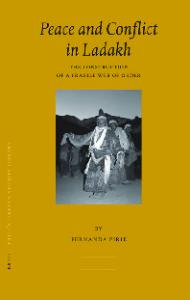 Peace and Conflict in Ladakh (Brill's Tibetan Studies Library)