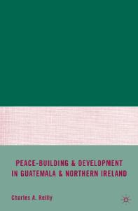 Peace-Building and Development in Guatemala and Northern Ireland