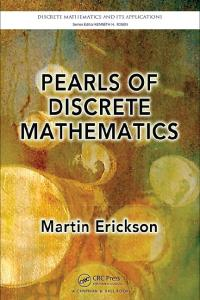 Pearls of Discrete Mathematics (Discrete Mathematics and Its Applications)