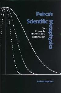 Peirce's Scientific Metaphysics: The Philosophy of Chance, Law, and Evolution