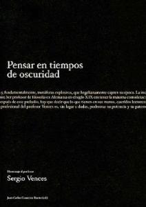 Pensar en tiempos de oscuridad: homenaje al profesor Sergio Vences