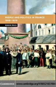 People and Politics in France, 1848-1870 (New Studies in European History)