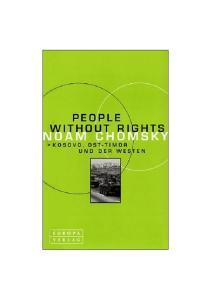 People Without Rights. Kosovo, Ost-Timor und der Westen