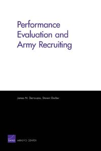 Performance Evaluation and Army Recruiting (Rand Corporation Monograph)