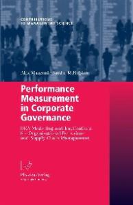 Performance Measurement in Corporate Governance: DEA Modelling and Implications for Organisational Behaviour and Supply Chain Management (Contributions to Management Science)