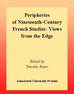 Peripheries of Nineteenth-Century French Studies: Views from the Edge