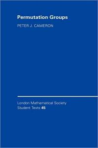 Permutation Groups (London Mathematical Society Student Texts)