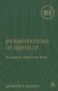 (Per)mutations of Qohelet: Reading the Body in the Book (The Library of Hebrew Bible Old Testament Studies)