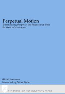 Perpetual Motion: Transforming Shapes in the Renaissance from da Vinci to Montaigne (Parallax: Re-visions of Culture and Society)