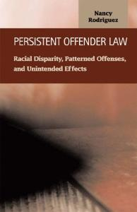 Persistent Offender Law: Racial Disparity, Patterned Offenses, and Unintended Effects (Criminal Justice (Lfb Scholarly Publishing Llc).)
