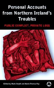 Personal Accounts From Northern Ireland's Troubles: Public Conflict, Private Loss