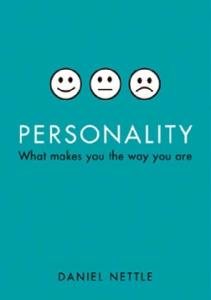 Personality. What Makes You the Way You Are