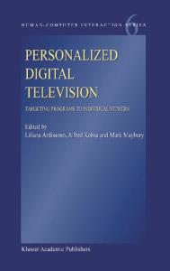 Personalized Digital Television: Targeting Programs to Individual Viewers