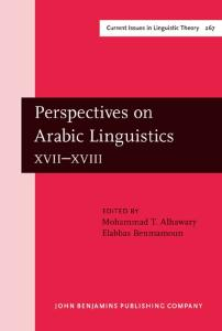 Perspectives on Arabic Linguistics XVII-XVIII: Papers from the Seventeenth and Eighteenth Annual Symposia On Arabic Linguistics (Amsterdam Studies in the ... IV: Current Issues in Linguistic Theory)