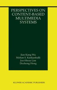 Perspectives on Content-Based Multimedia Systems (The Information Retrieval Series)