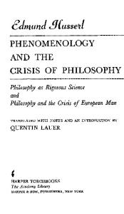 Phenomenology and the Crisis of Philosophy: Philosophy as Rigorous Science, and Philosophy and the Crisis of European Man