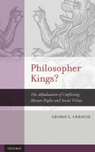 Philosopher Kings?: The Adjudication of Conflicting Human Rights and Social Values