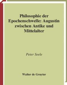 Philosophie der Epochenschwelle: Augustin zwischen Antike und Mittelalter (Quellen und Studien zur Philosophie)