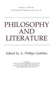 Philosophy and Literature (Royal Institute of Philosophy Supplements, volume 16)