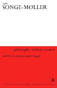 Philosophy Without Women: The Birth of Sexism in Western Thought (Athlone Contemporary European Thinkers Series)