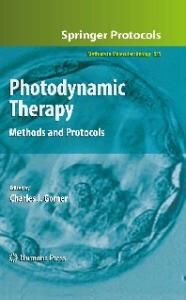 Photodynamic Therapy: Methods and Protocols (Methods in Molecular Biology, 635)