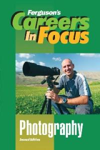 Photography (Ferguson's Careers in Focus) - 2nd edition