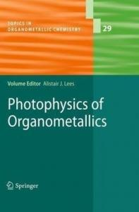 Photophysics of Organometallics (Topics in Organometallic Chemistry, Volume 29)