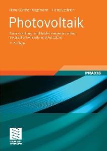 Photovoltaik: Solarstrahlung und Halbleitereigenschaften, Solarzellenkonzepte und Aufgaben, 2. Auflage