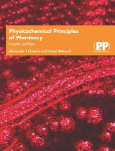 Pharmaceutical press physicochemical principles of pharmacy.