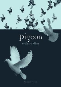 Pigeon (Reaktion Books - Animal)