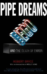 Pipe Dreams; Greed, Ego and the Death of Enron
