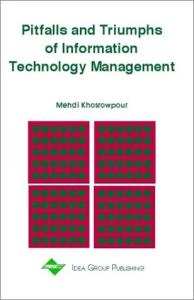 Pitfalls and Triumphs of Information Technology Management (Cases on Information Technology Series)