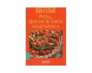 Pizza, Quiche und Tarte vegetarisch. Einfach gut