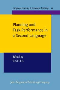 Planning And Task Performance In A Second Language (Language Learning and Language Teaching)