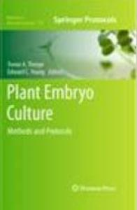 Plant Embryo Culture: Methods and Protocols