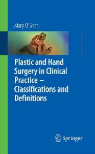 Plastic & Hand Surgery in Clinical Practice: Classifications and Definitions