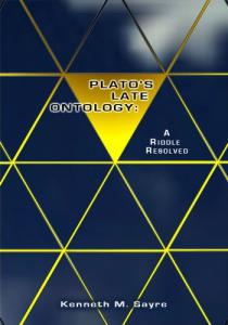 Plato's Late Ontology: A Riddle Resolved; with a new Introduction, and the Essay ''Excess and Deficiency at Statesman 283C-285C''