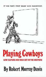 Playing Cowboys: Low Culture and High Art in the Western