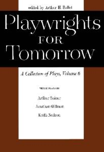 Playwrights for Tomorrow: v. 6: A Collection of Plays