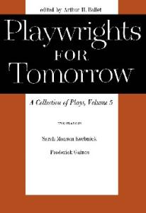 Playwrights for Tomorrow: v.5: A Collection of Plays