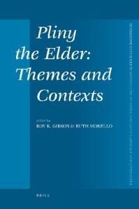 Pliny the Elder: Themes and Contexts (Mnemosyne Supplements)