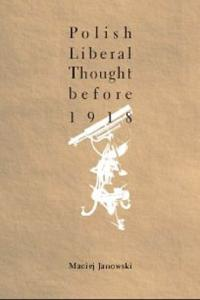 Polish Liberal Thought Before 1918