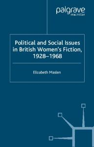 Political and Social Issues in British Women's Ficton,1928-1968