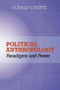 Political Anthropology: Paradigms and Power