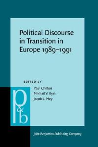 Political Discourse in Transition in Europe 1989-1991 (Pragmatics & Beyond New Series)
